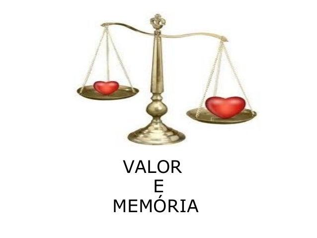 VALOR E MEMÓRIA