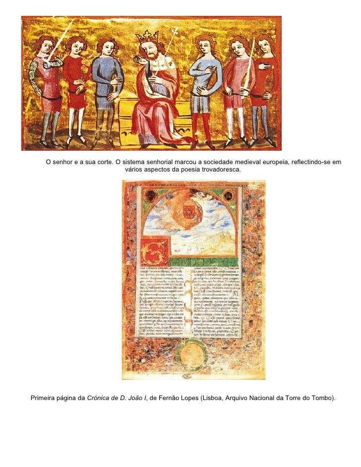 O senhor e a sua corte. O sistema senhorial marcou a sociedade medieval europeia, reflectindo-se em                       ...