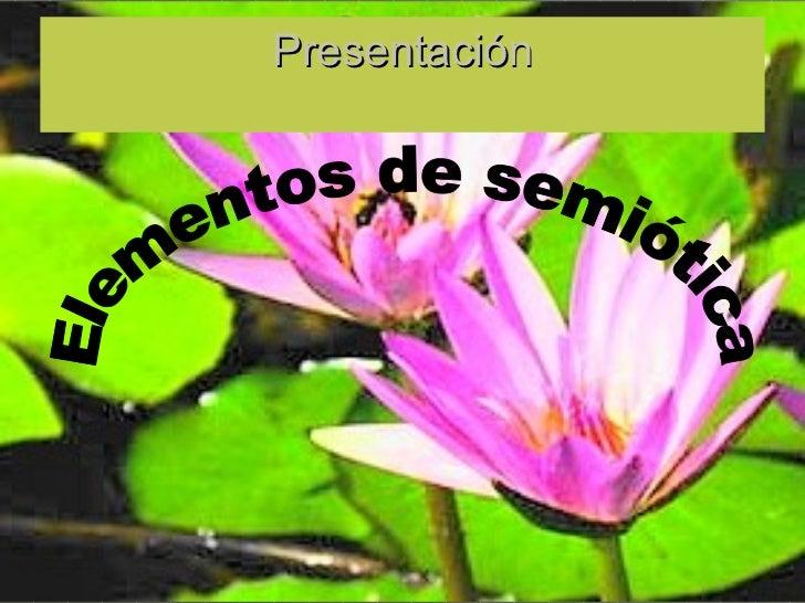 Presentación Elementos de semiótica
