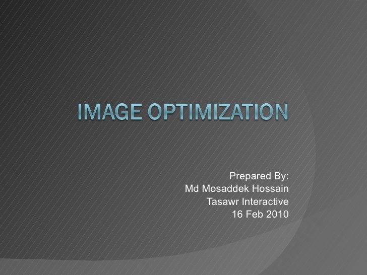 Prepared By: Md Mosaddek Hossain Tasawr Interactive 16 Feb 2010