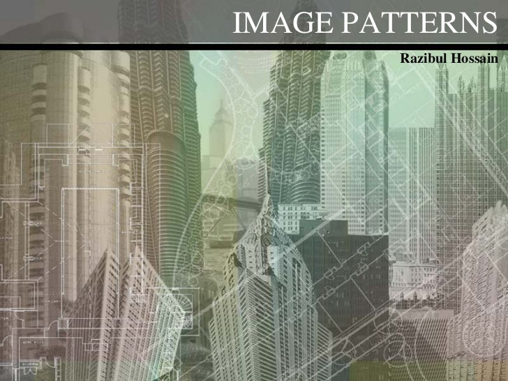 IMAGE PATTERNS        Razibul Hossain