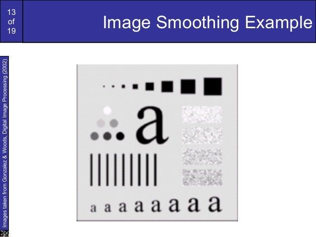 13of19Image Smoothing ExampleImagestakenfromGonzalez&Woods,DigitalImageProcessing(2002)