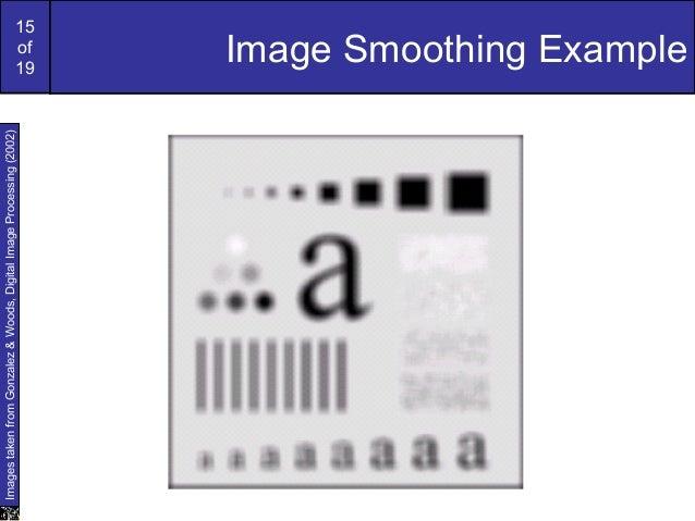 15of19Image Smoothing ExampleImagestakenfromGonzalez&Woods,DigitalImageProcessing(2002)
