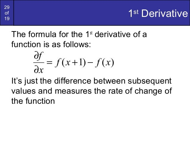29of191stDerivativeThe formula for the 1stderivative of afunction is as follows:It's just the difference between subsequen...