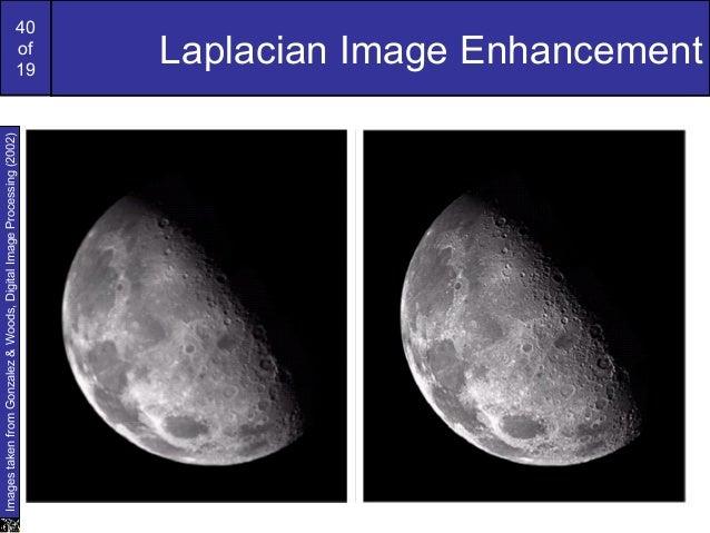 40of19Laplacian Image EnhancementImagestakenfromGonzalez&Woods,DigitalImageProcessing(2002)