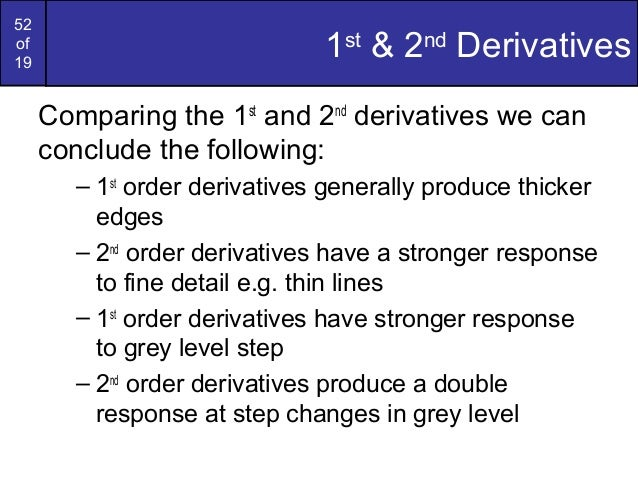 52of191st& 2ndDerivativesComparing the 1stand 2ndderivatives we canconclude the following:– 1storder derivatives generally...