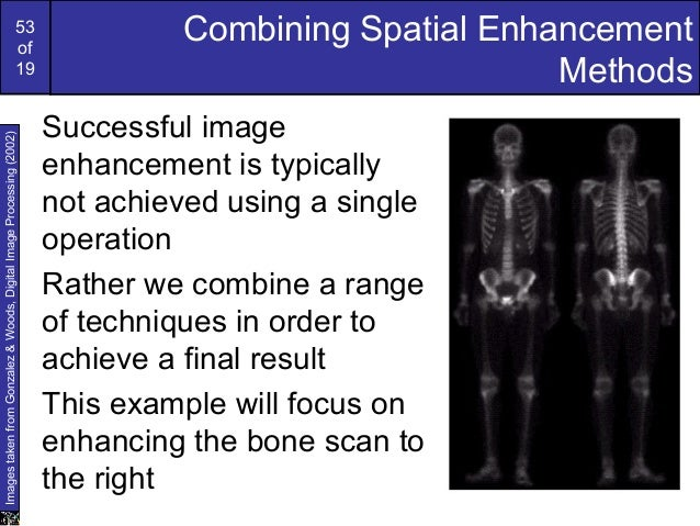 53of19Combining Spatial EnhancementMethodsSuccessful imageenhancement is typicallynot achieved using a singleoperationRath...