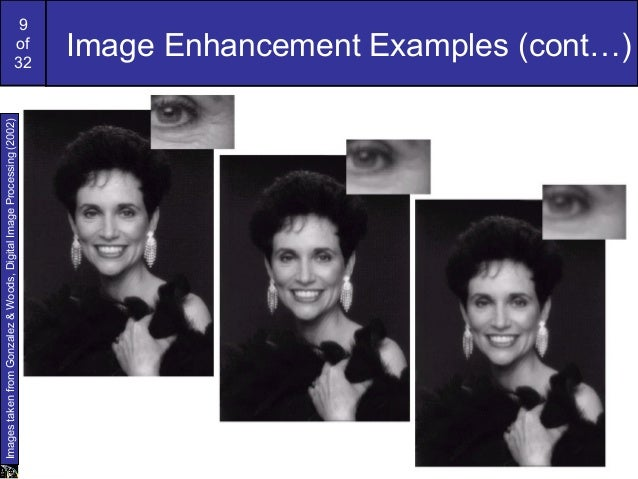 9of32Image Enhancement Examples (cont…)ImagestakenfromGonzalez&Woods,DigitalImageProcessing(2002)
