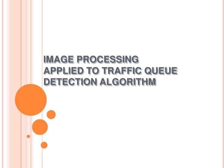 IMAGE PROCESSING APPLIED TO TRAFFIC QUEUE DETECTION ALGORITHM<br />
