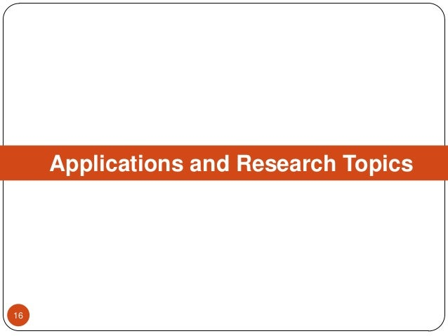 Applications and Research Topics 16
