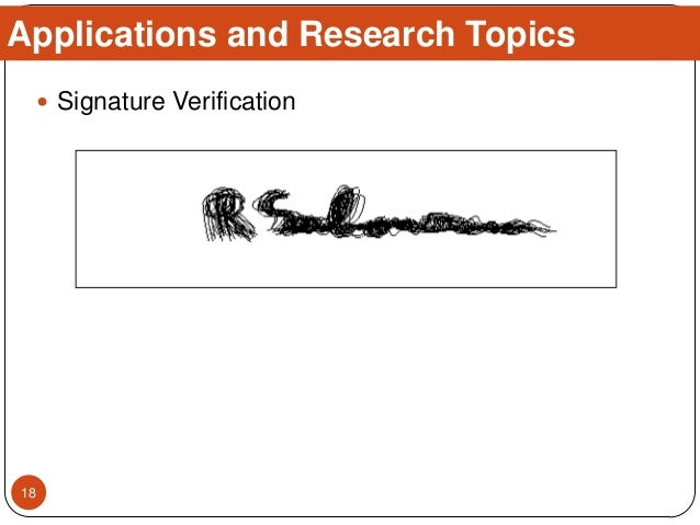  Signature Verification Applications and Research Topics 18