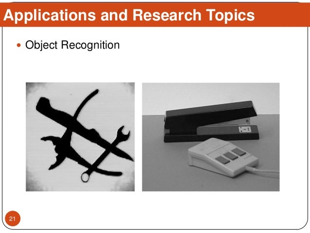  Object Recognition Applications and Research Topics 21