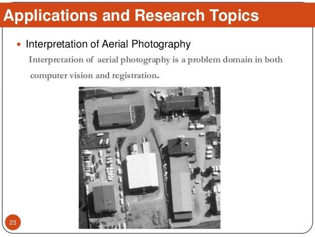  Interpretation of Aerial Photography Interpretation of aerial photography is a problem domain in both computer vision an...