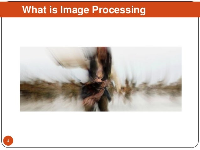 What is Image Processing 4