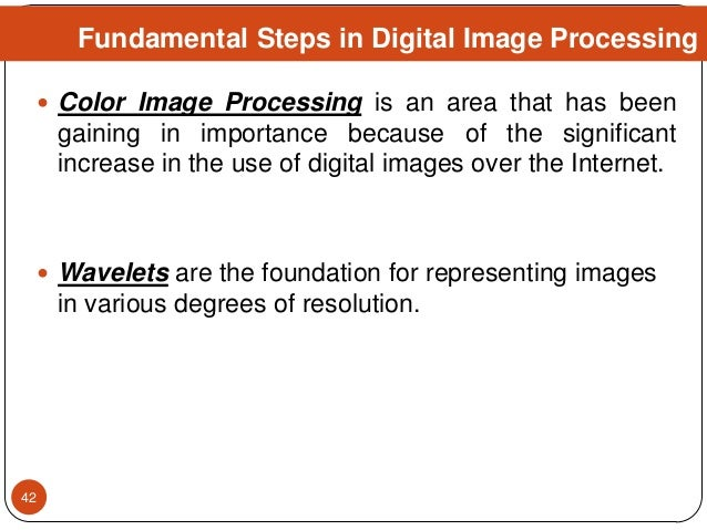  Color Image Processing is an area that has been gaining in importance because of the significant increase in the use of ...