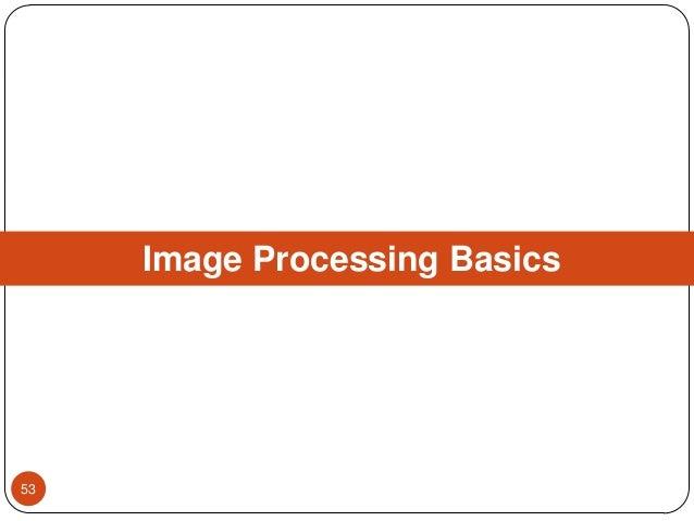 Image Processing Basics 53