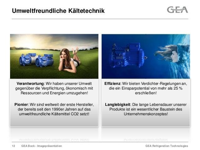 GEA Refrigeration TechnologiesGEA Bock - ImagepräsentationUmweltfreundliche KältetechnikEffizienz: Wir bieten Verdichter-R...