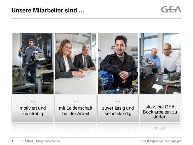 GEA Refrigeration TechnologiesGEA Bock - ImagepräsentationUnsere Mitarbeiter sind ……mit Leidenschaftbei der Arbeit…zuverlä...