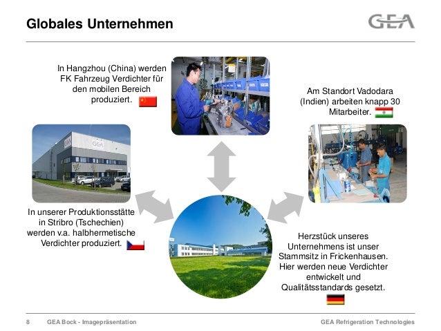 GEA Refrigeration TechnologiesGEA Bock - ImagepräsentationGlobales UnternehmenHerzstück unseresUnternehmens ist unserStamm...