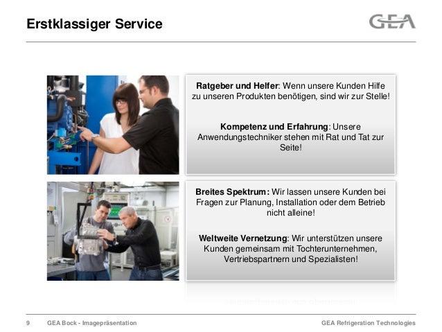 GEA Refrigeration TechnologiesGEA Bock - ImagepräsentationErstklassiger ServiceRatgeber und Helfer: Wenn unsere Kunden Hil...