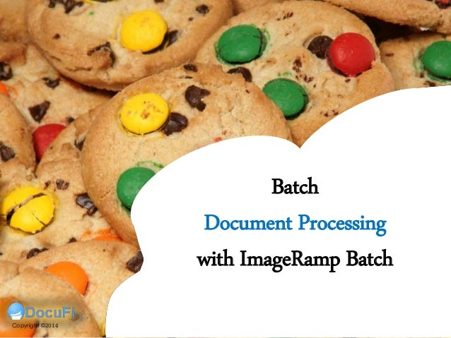 Batch Document Processing with ImageRamp Batch Copyright ©2014