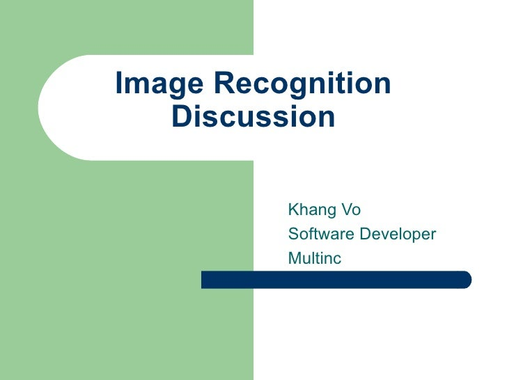 Image Recognition Discussion Khang Vo Software Developer Multinc