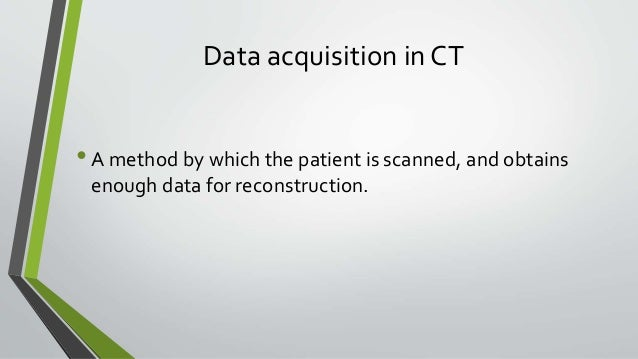 Computed Tomography Data Acquisition : Image reconstruction in computed tomography