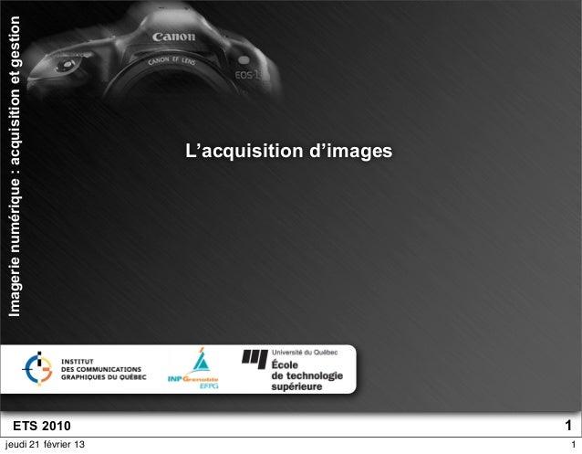 Imagerie numérique : acquisition et gestion                                              L'acquisition d'images           ...