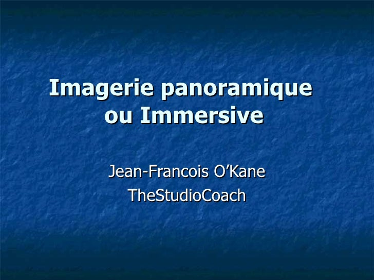 Imagerie panoramique  ou Immersive Jean-Francois O'Kane TheStudioCoach