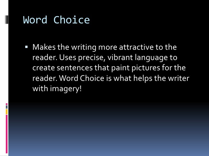 choice of words and imagery and Imagery and word choice 1 imagery and word choice 2 imagery use of words to paint a picture that allows a creative image to form in.