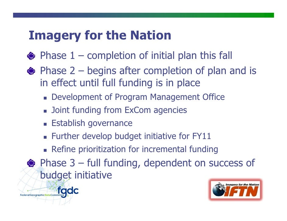 Imagery for the Nation  Phase 1 – completion of initial plan this fall  Phase 2 – begins after completion of plan and is  ...