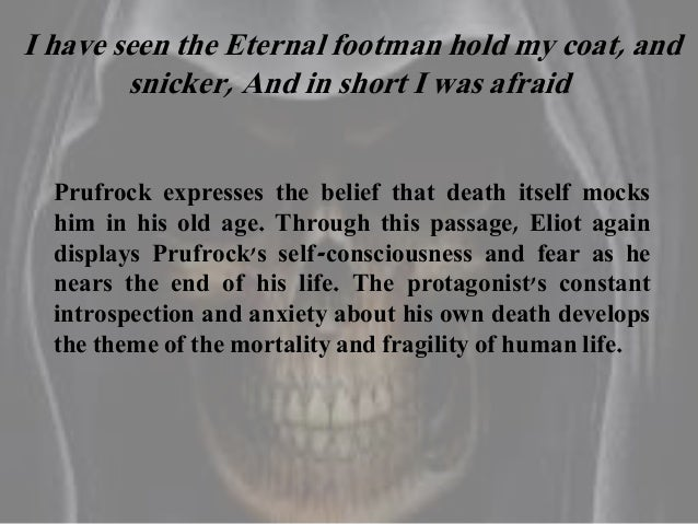 the fear of life and death the love song of j alfred prufrock by ts eliot Ts eliot's: the love song of j alfred  he can't even see the point in expressing his love because of the fear  the love song of j  alfred prufrock by  ts.