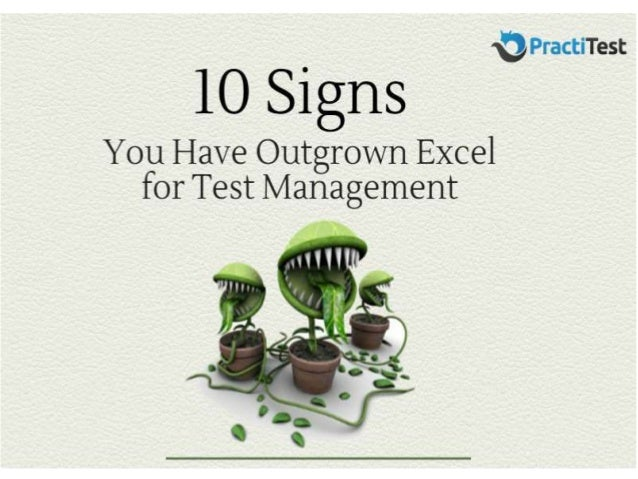 ' V .1.. .   . ..'~; Test  10 Signs  You Have Outgrown Excel for Test Management