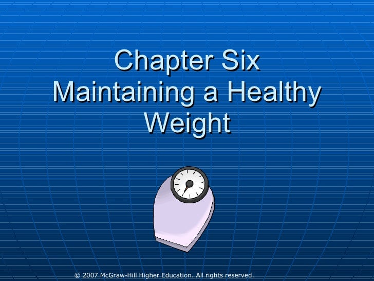 Chapter Six Maintaining a Healthy Weight