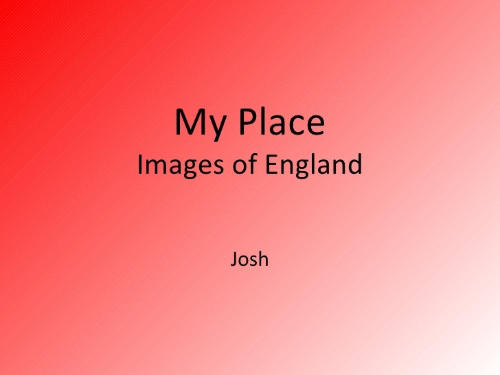 My Place Images of England Josh