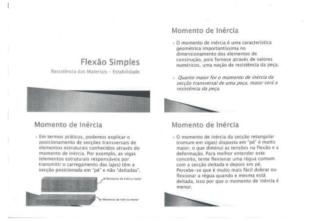 """«w  Flexão Simples  Resistência dos Materiais - Estabilidade     Momento de Inércia  É"""" O momento de inércia é uma caracte..."""