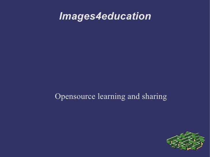 Images4education Opensource learning and sharing