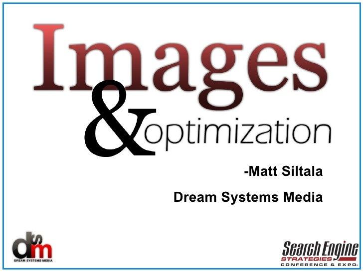 -Matt Siltala Dream Systems Media