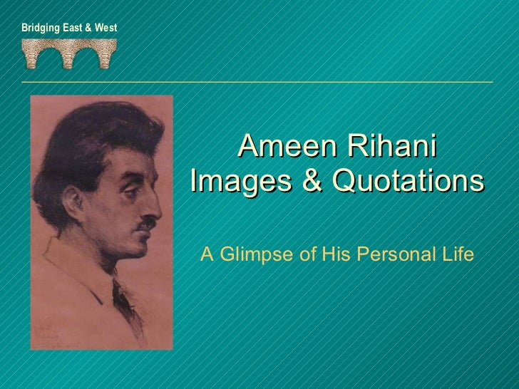 Ameen Rihani Images & Quotations A Glimpse of His Personal Life