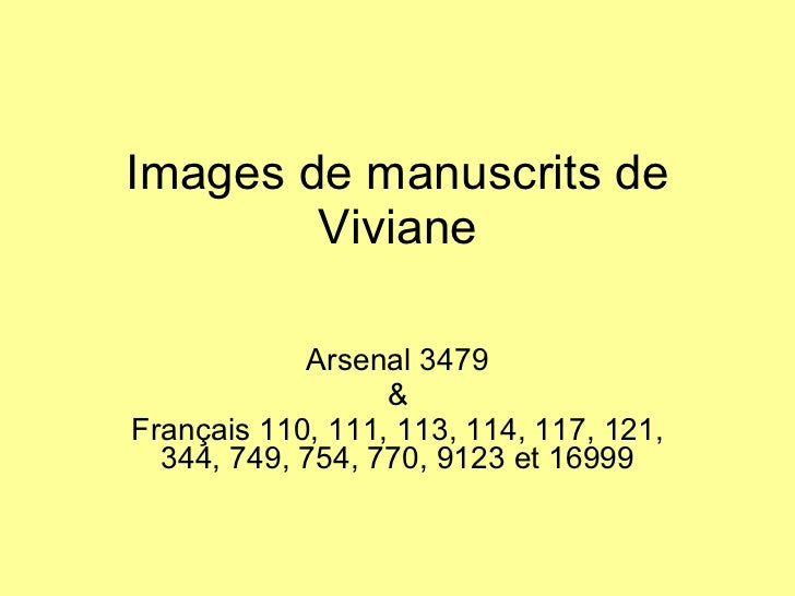 Images de manuscrits de Viviane Arsenal 3479 & Français 110, 111, 113, 114, 117, 121, 344, 749, 754, 770, 9123 et 16999