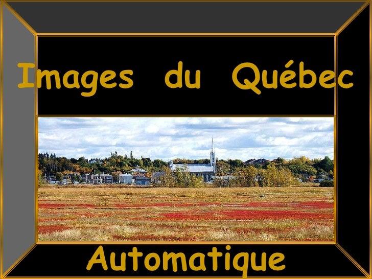 Images  du  Québec<br />Automatique<br />1<br />