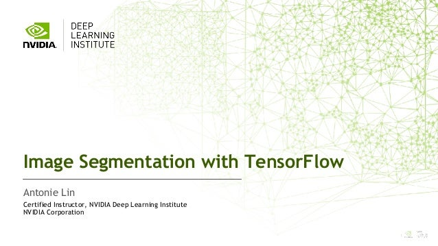 NVIDIA 深度學習教育機構(DLI): Image segmentation with tensorflow