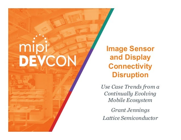 MIPI DevCon 2016: Image Sensor and Display Connectivity Disruption