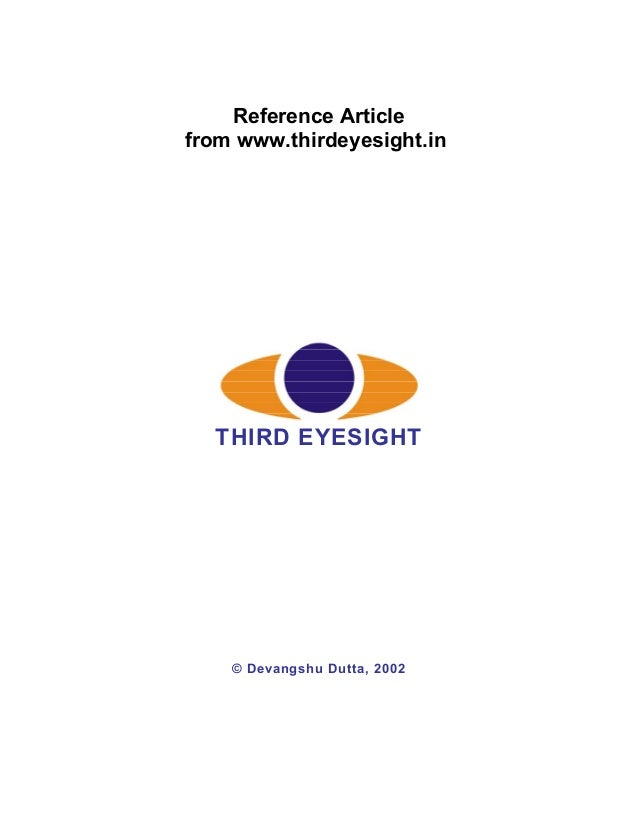 Reference Articlefrom www.thirdeyesight.in  THIRD EYESIGHT    © Devangshu Dutta, 2002