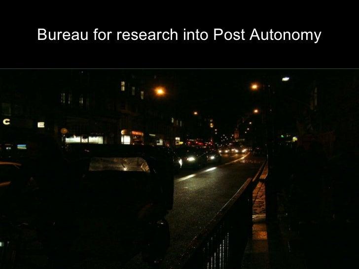 Bureau for research into Post Autonomy
