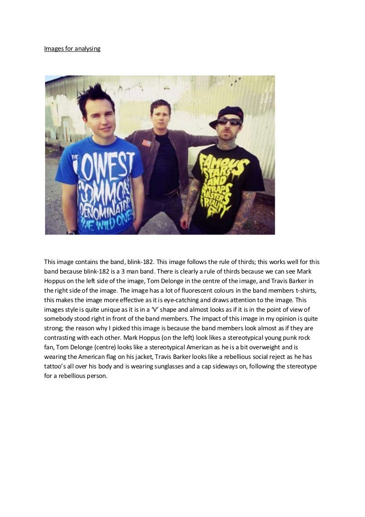 Images for analysingThis image contains the band, blink-182. This image follows the rule of thirds; this works well for th...