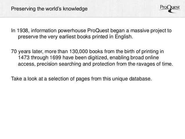 Preserving the world's knowledge In 1938, information powerhouse ProQuest began a massive project to preserve the very ear...