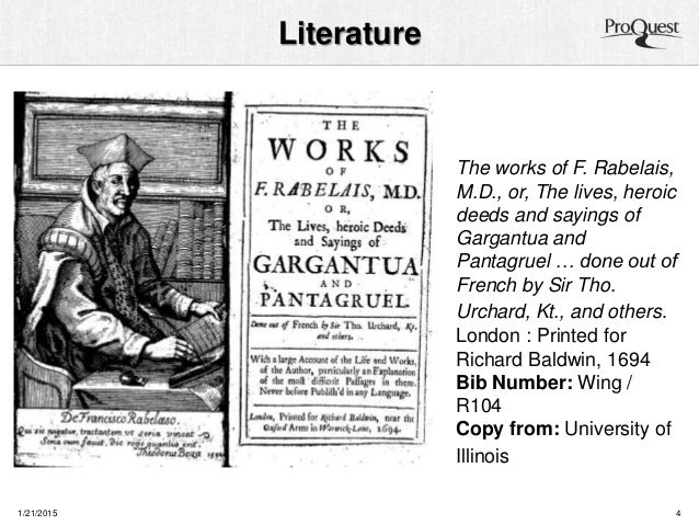 Literature 1/21/2015 4 The works of F. Rabelais, M.D., or, The lives, heroic deeds and sayings of Gargantua and Pantagruel...
