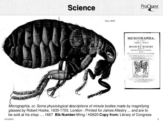 Science 1/21/2015 5 Micrographia, or, Some physiological descriptions of minute bodies made by magnifying glasses by Rober...