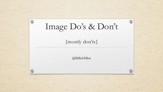 "Image Do""s & Don""t {mostly don""ts} @BillieHillier"